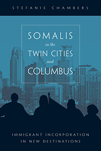 Stefanie Chambers Somalis in the Twin Cities and Columbus